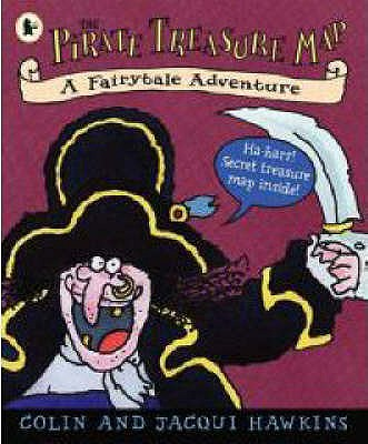 The Pirate Treasure Map: A Fairytale Adventure - Hawkins, Colin, and Hawkins, Jacqui
