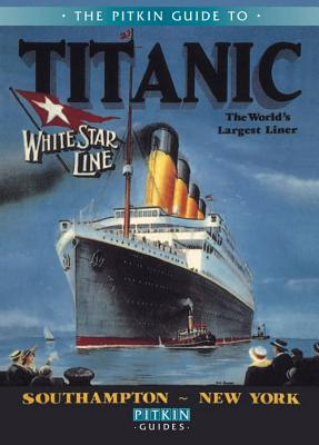 The Pitkin Guide to Titanic: The World's Largest Liner - Cartwright, Roger