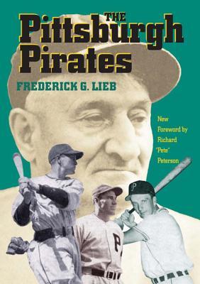 The Pittsburgh Pirates - Lieb, Frederick G