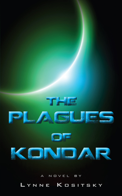 The Plagues of Kondar - Kositsky, Lynne