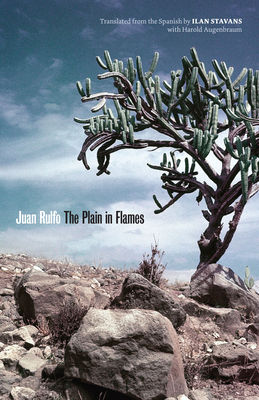 The Plain in Flames - Rulfo, Juan, and Stavans, Ilan, PhD (Translated by), and Augenbraum, Harold