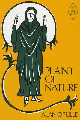 The Plaint of Nature - Alan of Lille, and Sheridan, James J (Translated by)