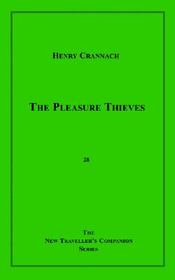 The Pleasure Thieves - Crannach, Henry, and Daimler, Harriet
