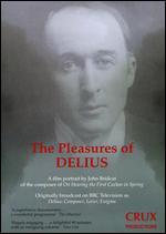The Pleasures of Delius - John Bridcut