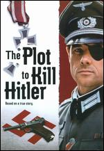 The Plot to Kill Hitler - Lawrence Schiller