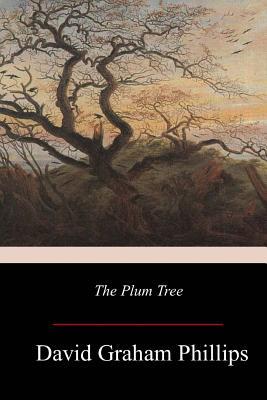 The Plum Tree - Phillips, David Graham
