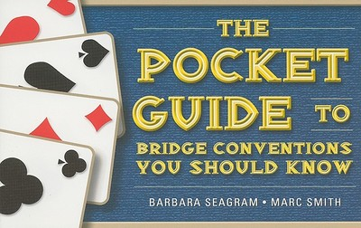 The Pocket Guide to Bridge Conventions: You Should Know - Seagram, Barbara, and Smith, Marc