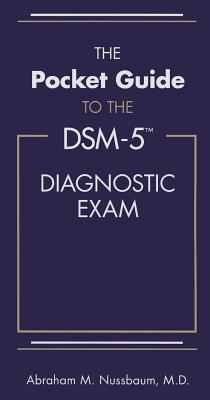The Pocket Guide to the Dsm-5(r) Diagnostic Exam - Nussbaum, Abraham M