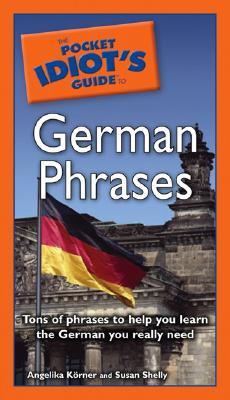 The Pocket Idiot's Guide to German Phrases - Koerner, Angelika