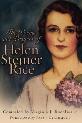 The Poems and Prayers of Helen Steiner Rice - Ruehlmann, Virginia J (Compiled by), and Clairmont, Patsy (Foreword by)