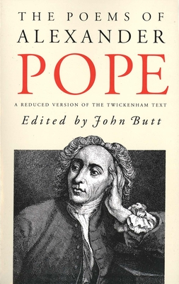 The Poems of Alexander Pope: A Reduced Version of the Twickenham Text - Pope, Alexander, and Butt, John (Editor)