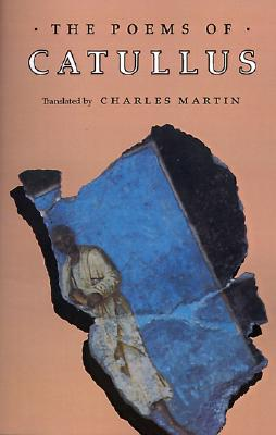 The Poems of Catullus - Catullus, Gaius Valerius, Professor, and Martin, Charles (Translated by)