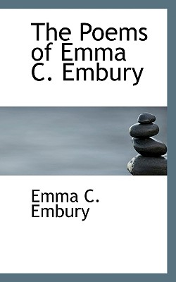 The Poems of Emma C. Embury - Embury, Emma C