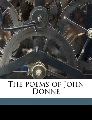 The Poems of John Donne - Donne, John