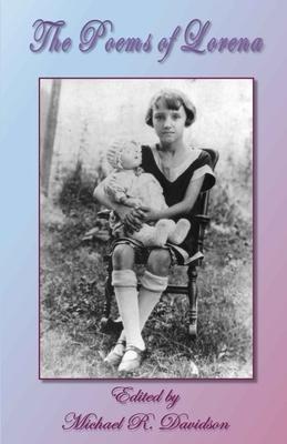 The Poems of Lorena - Davidson, Michael R (Editor), and Davidson, Lorena Nell