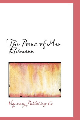 The Poems of Max Ehrmann - Co, Viquesney Publishing