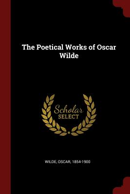 The Poetical Works of Oscar Wilde - Wilde, Oscar