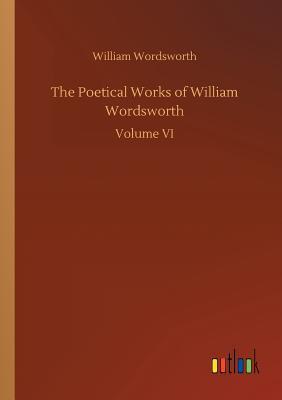 The Poetical Works of William Wordsworth - Wordsworth, William