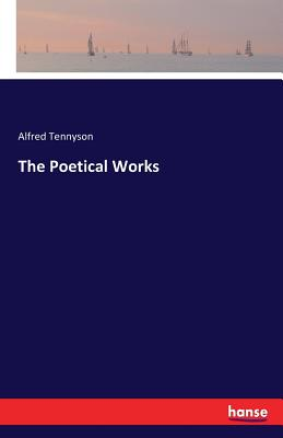 The Poetical Works - Tennyson, Alfred, Lord