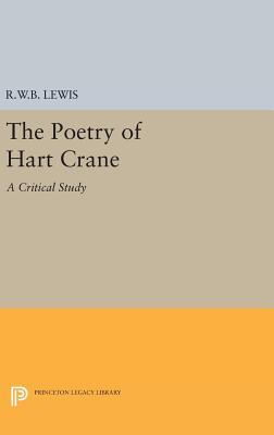 The Poetry of Hart Crane - Lewis, Richard Warrington Baldwin