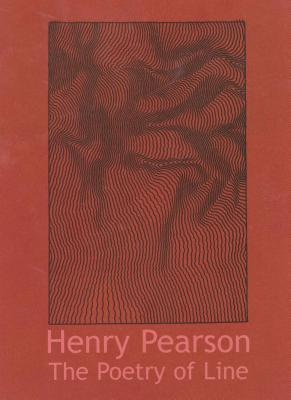 The Poetry of Line: Drawings by Henry Pearson - McGrady, Patrick J.