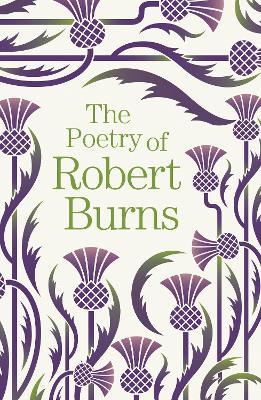 The Poetry of Robert Burns - Burns, Robert