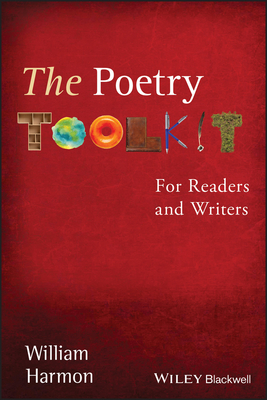 The Poetry Toolkit: For Readers and Writers - Harmon, William