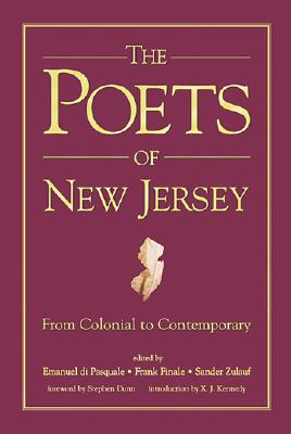 The Poets of New Jersey: From Colonial to Contemporary - Edited by Emanuel Di Pasquale Frank Finale and Sander Zulauf (Editor)