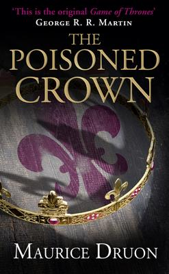 The Poisoned Crown - Druon, Maurice