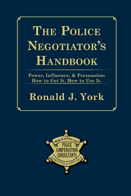 The Police Negotiator's Handbook - York, Ronald J