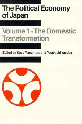 The Political Economy of Japan - Yasuba, Yasukichi (Editor), and Yamamura, Kozo (Photographer)