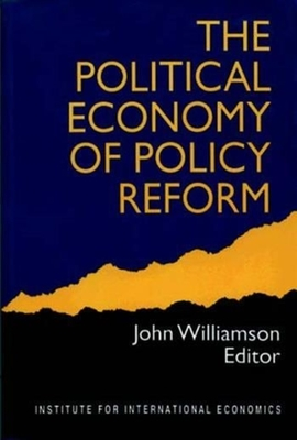 The Political Economy of Policy Reform - Williamson, John (Editor)