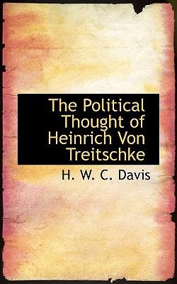 The Political Thought of Heinrich Von Treitschke - Davis, H W C