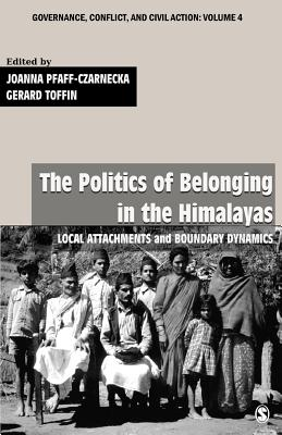 The Politics of Belonging in the Himalayas: Local Attachments and Boundary Dynamics - Pfaff-Czarnecka, Joanna (Editor), and Toffin, Gerard (Editor)