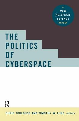 The Politics of Cyberspace - Toulouse, Chris (Editor)