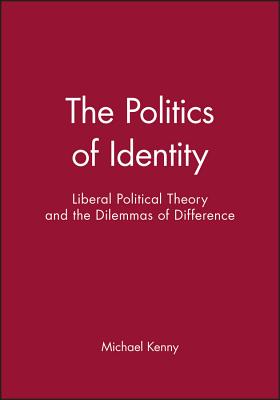 The Politics of Identity - Kenny, Michael