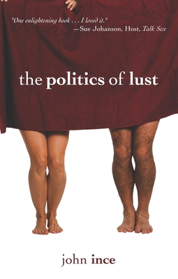 The Politics of Lust - Ince, John
