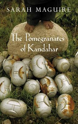 The Pomegranates of Kandahar - Maguire, Sarah