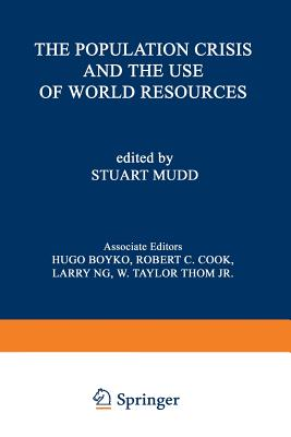 The Population Crisis and the Use of World Resources - Mudd, Stuart