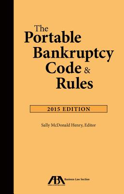 The Portable Bankruptcy Code & Rules - Henry, Sally McDonald (Editor)