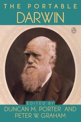 The Portable Darwin - Porter, Duncan M, Professor (Editor), and Graham, Peter W, Professor (Editor), and Darwin, Charles, Professor