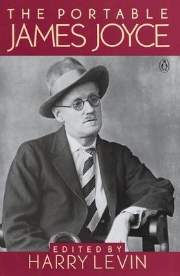 The Portable James Joyce - Joyce, James, and Levin, Harry (Editor)