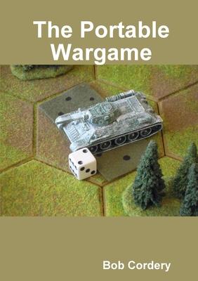 The Portable Wargame - Cordery, Bob