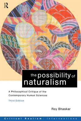 The Possibility of Naturalism - Bhaskar, Roy