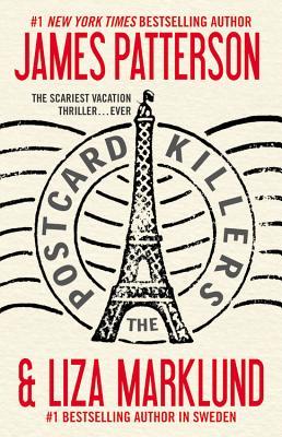 The Postcard Killers - Patterson, James, and Marklund, Liza