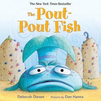 The Pout-Pout Fish - Diesen, Deborah