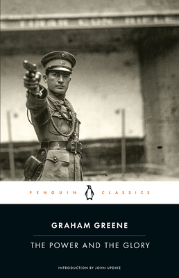 The Power and the Glory - Greene, Graham, and Updike, John, Professor (Introduction by)