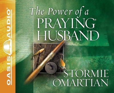 The Power of a Praying Husband - Omartian, Stormie, and Darlow, Cynthia (Narrator)