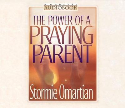 The Power of a Praying Parent - Omartian, Stormie