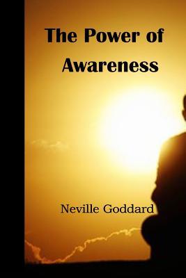 The Power of Awareness - Goddard, Neville